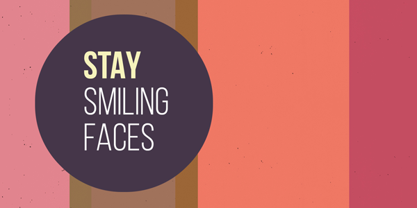 Stay - Smiling Faces